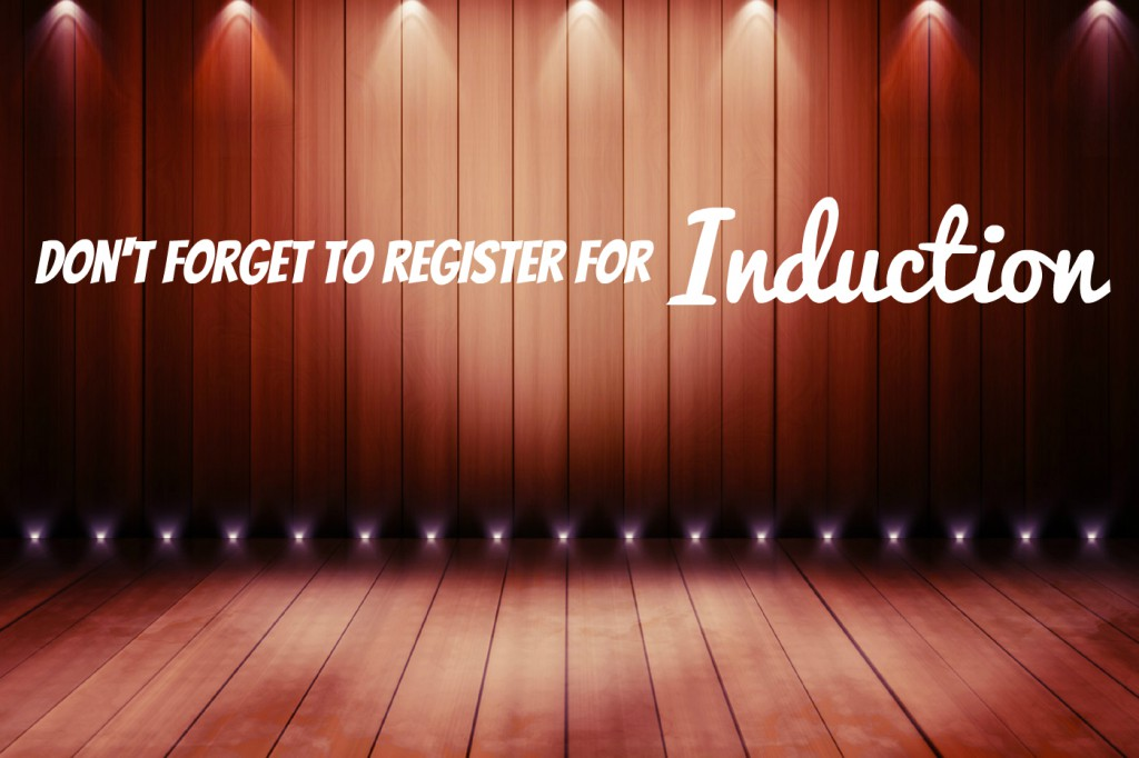 dont forget to register for induction
